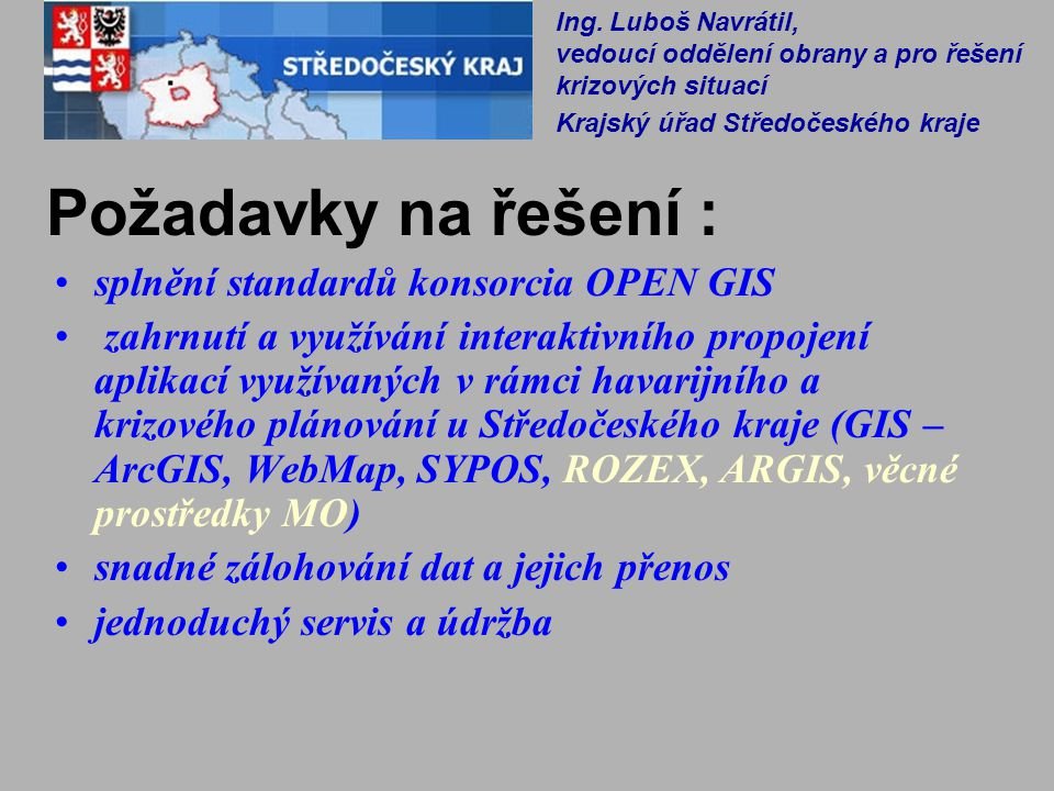 Požadavky na řešení : splnění standardů konsorcia OPEN GIS