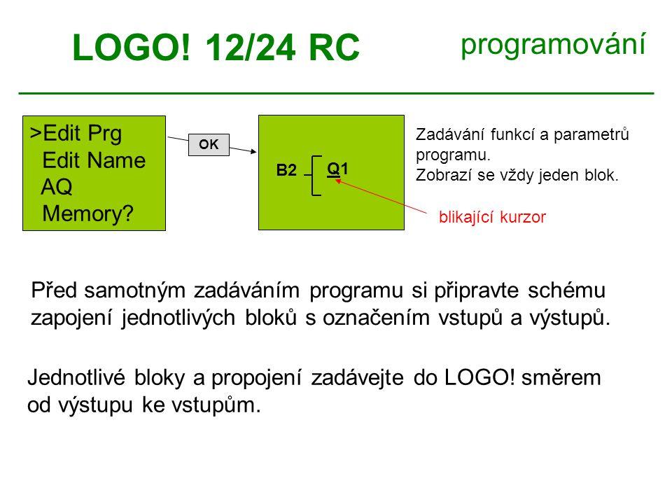 LOGO! 12/24 RC programování >Edit Prg Edit Name AQ Memory