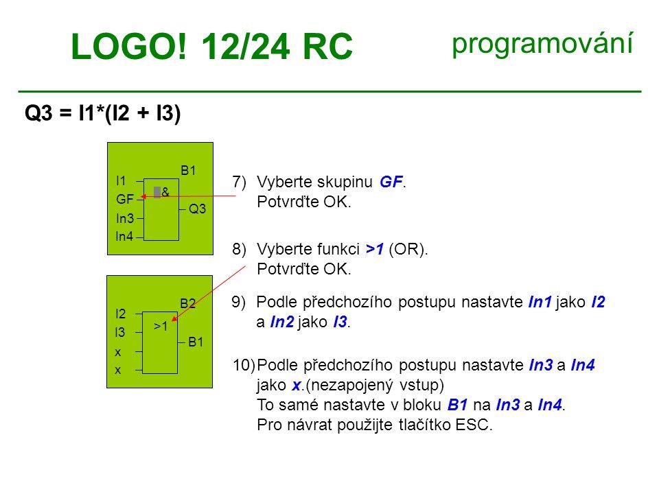 LOGO! 12/24 RC programování Q3 = I1*(I2 + I3) 7) Vyberte skupinu GF.
