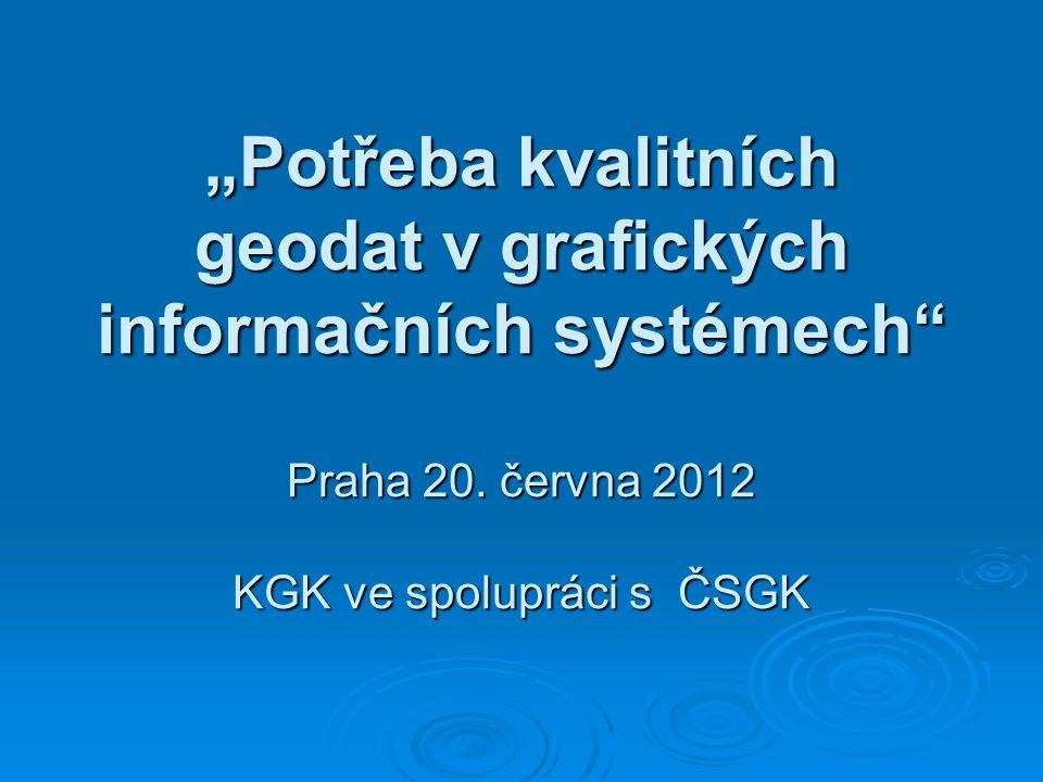 """""""Potřeba kvalitních geodat v grafických informačních systémech"""