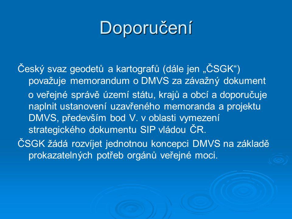 """Doporučení Český svaz geodetů a kartografů (dále jen """"ČSGK ) považuje memorandum o DMVS za závažný dokument."""