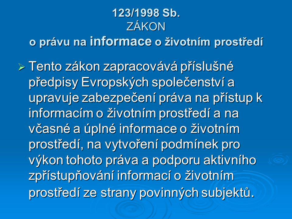 123/1998 Sb. ZÁKON o právu na informace o životním prostředí