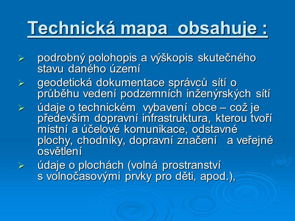 Technická mapa obsahuje :