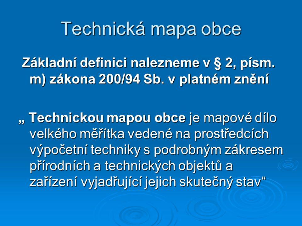 Technická mapa obce Základní definici nalezneme v § 2, písm. m) zákona 200/94 Sb. v platném znění.