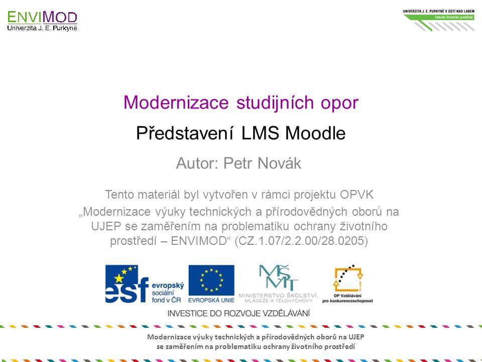Modernizace studijních opor Představení LMS Moodle