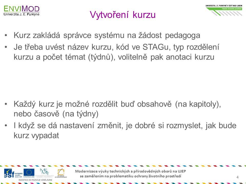 Vytvoření kurzu Kurz zakládá správce systému na žádost pedagoga
