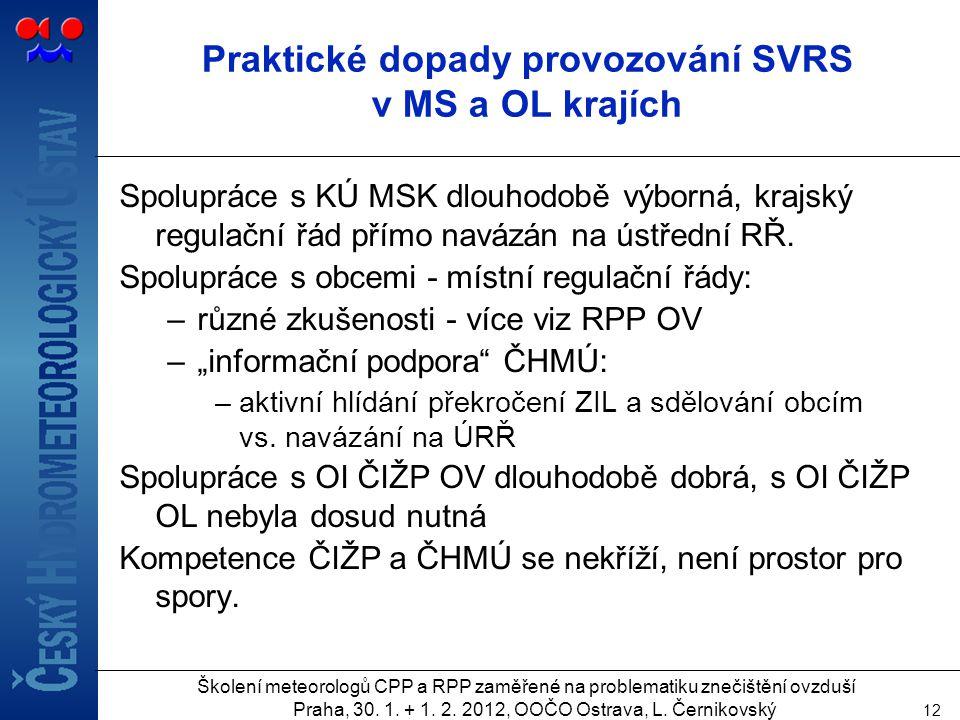 Praktické dopady provozování SVRS v MS a OL krajích