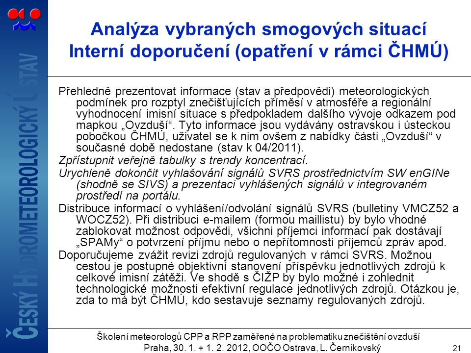 Analýza vybraných smogových situací Interní doporučení (opatření v rámci ČHMÚ)
