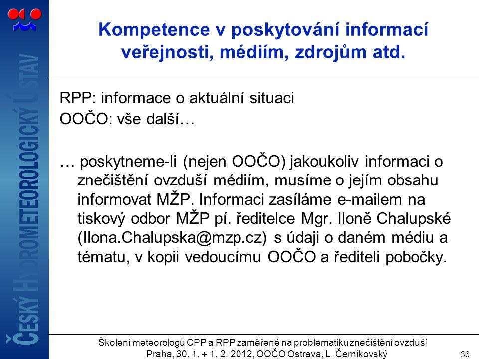 Kompetence v poskytování informací veřejnosti, médiím, zdrojům atd.