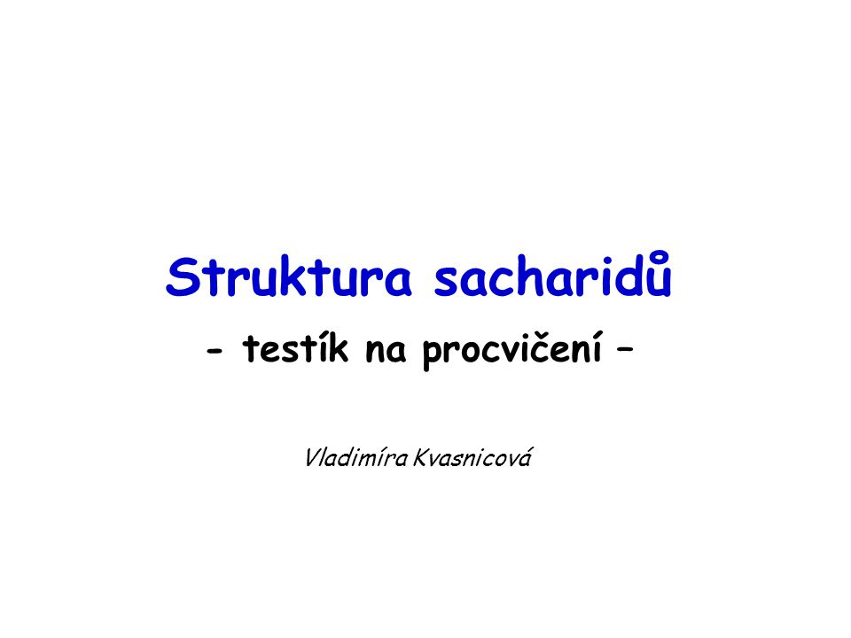 Struktura sacharidů - testík na procvičení –