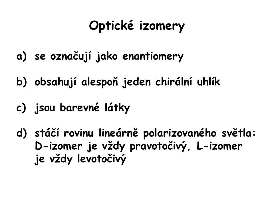 Optické izomery se označují jako enantiomery