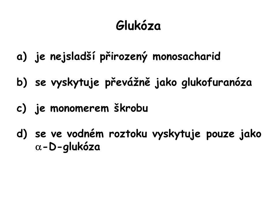 Glukóza je nejsladší přirozený monosacharid