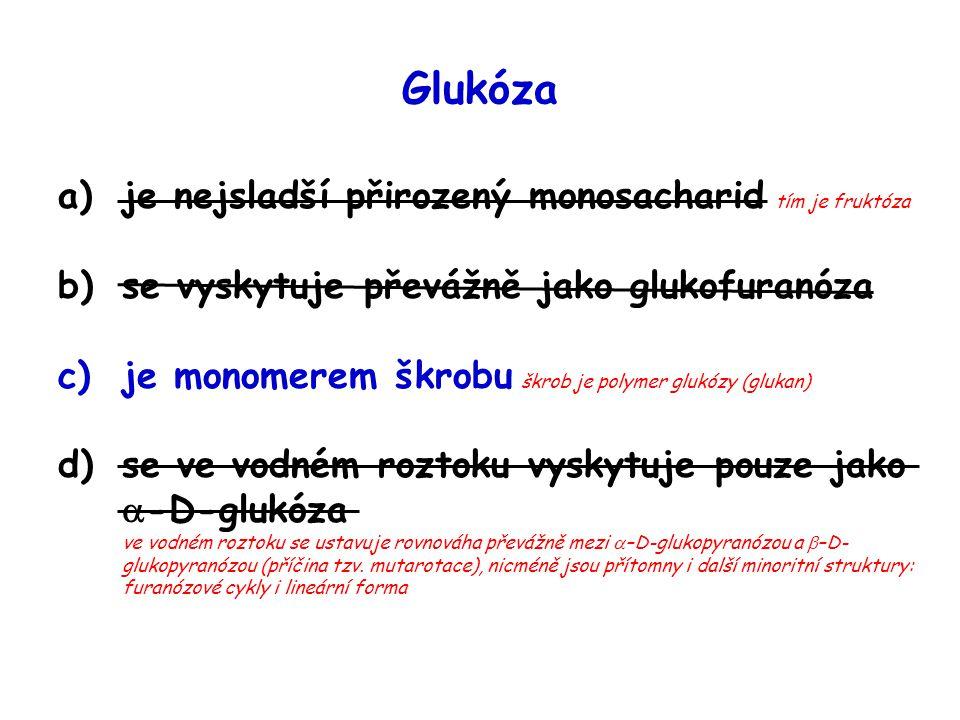 Glukóza je nejsladší přirozený monosacharid tím je fruktóza