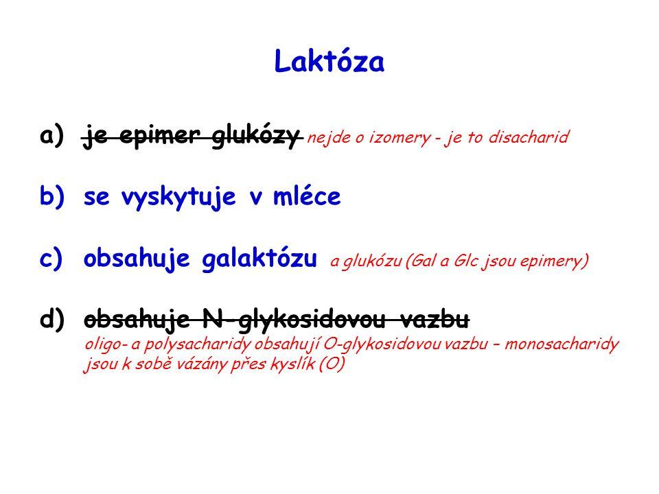 Laktóza je epimer glukózy nejde o izomery - je to disacharid
