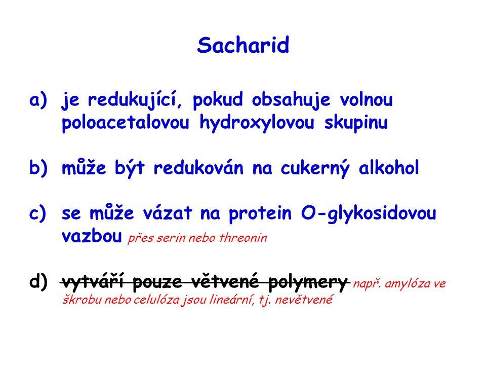 Sacharid je redukující, pokud obsahuje volnou poloacetalovou hydroxylovou skupinu. může být redukován na cukerný alkohol.