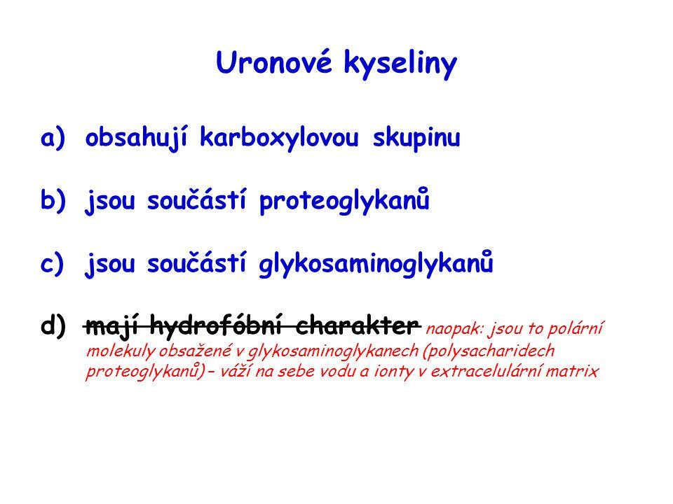 Uronové kyseliny obsahují karboxylovou skupinu