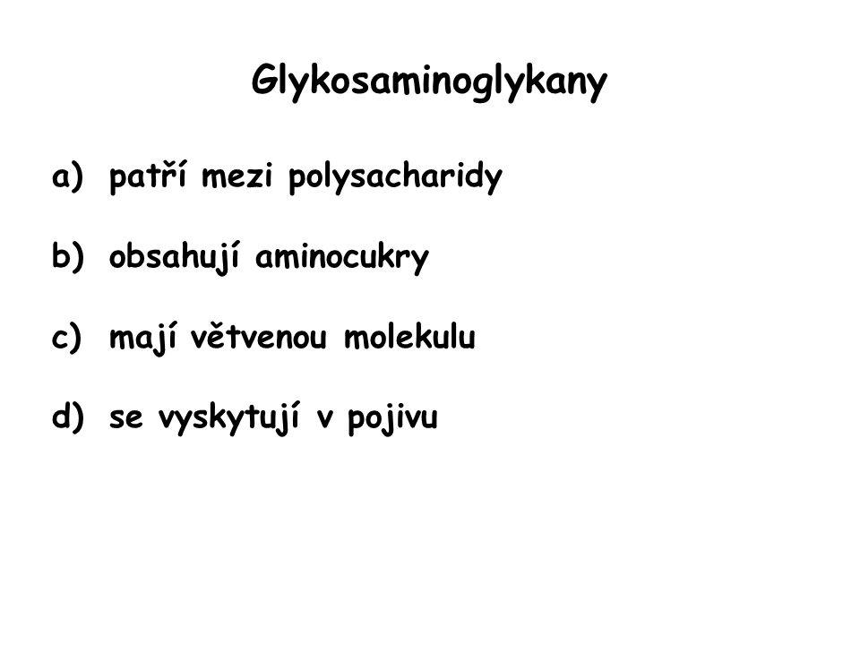 Glykosaminoglykany patří mezi polysacharidy obsahují aminocukry