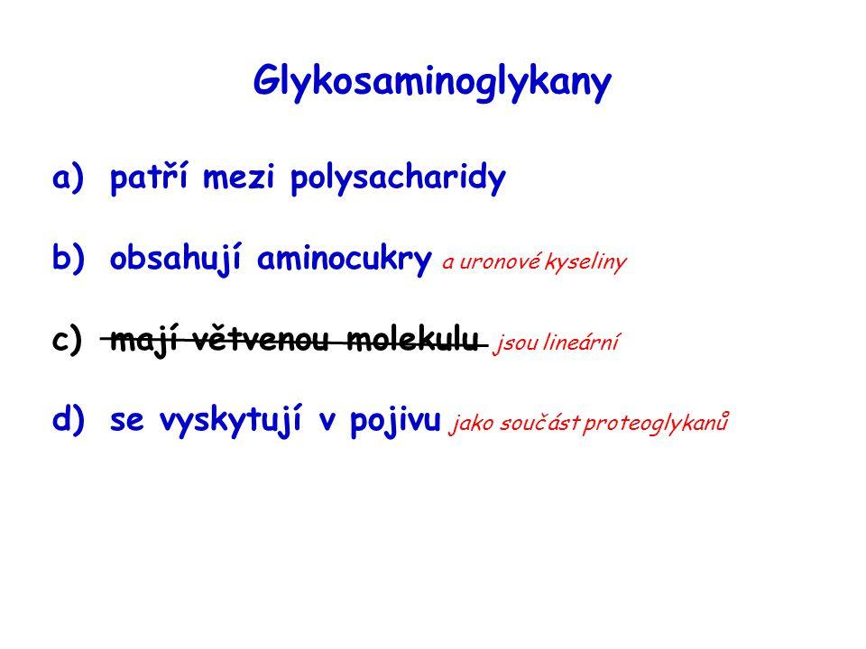 Glykosaminoglykany patří mezi polysacharidy