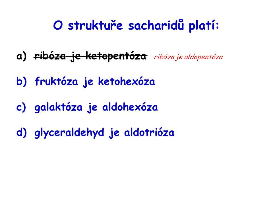 O struktuře sacharidů platí:
