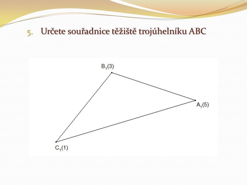 Určete souřadnice těžiště trojúhelníku ABC