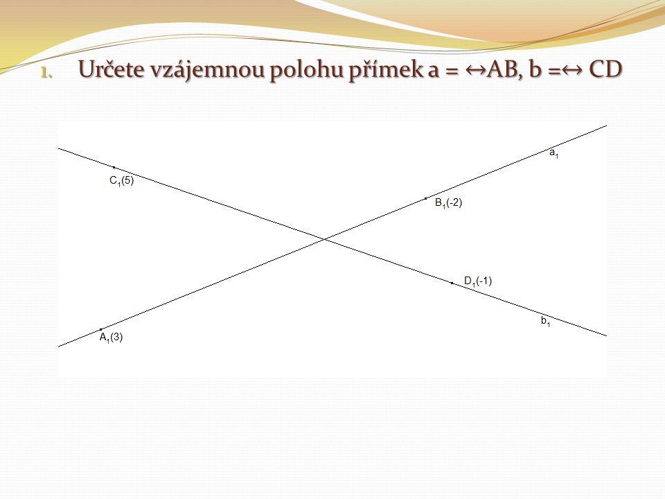 Určete vzájemnou polohu přímek a = ↔AB, b =↔ CD