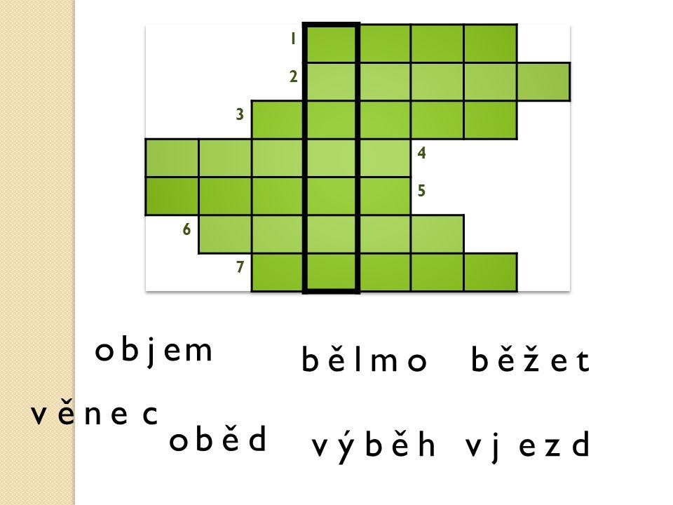 o b j e m b ě l m o b ě ž e t v ě n e c o b ě d v ý b ě h v j e z d 1