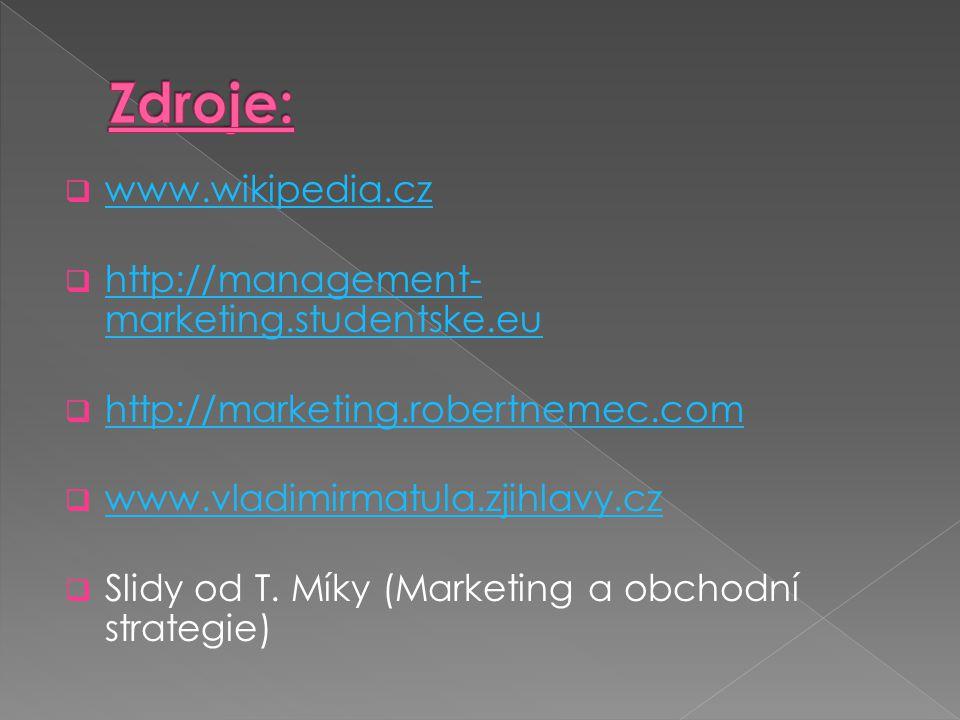 Zdroje: www.wikipedia.cz http://management-marketing.studentske.eu
