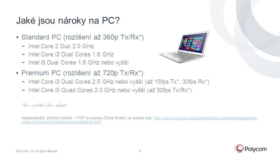 Jaké jsou nároky na PC Standard PC (rozlišení až 360p Tx/Rx*)