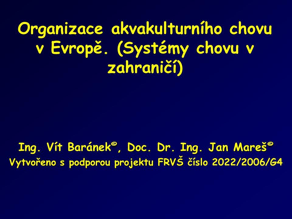 Organizace akvakulturního chovu v Evropě. (Systémy chovu v zahraničí)