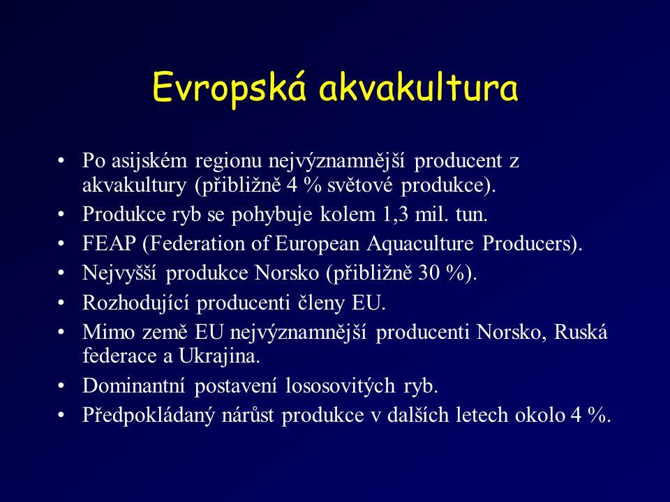 Evropská akvakultura Po asijském regionu nejvýznamnější producent z akvakultury (přibližně 4 % světové produkce).