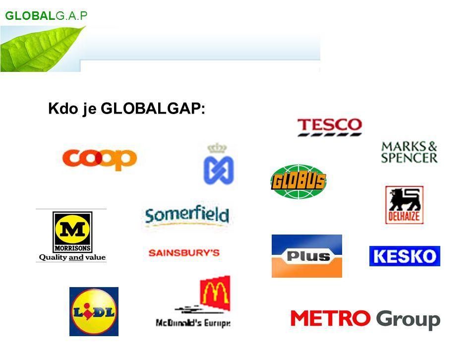 GLOBALG.A.P Kdo je GLOBALGAP: