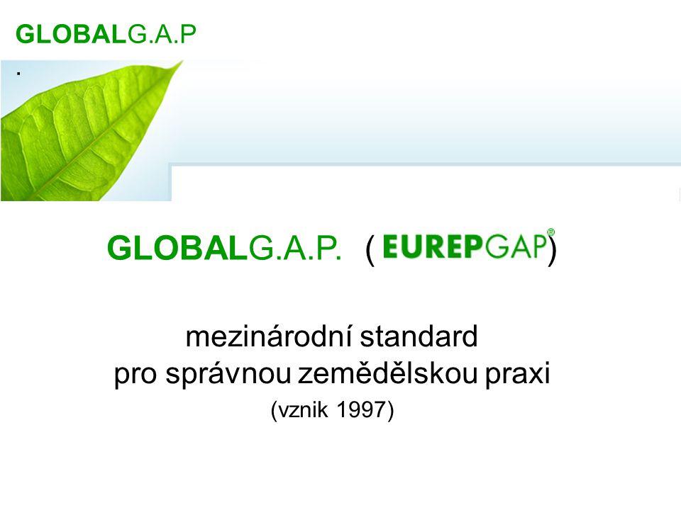 mezinárodní standard pro správnou zemědělskou praxi (vznik 1997)