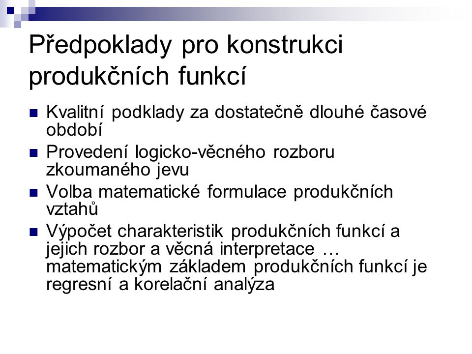 Předpoklady pro konstrukci produkčních funkcí