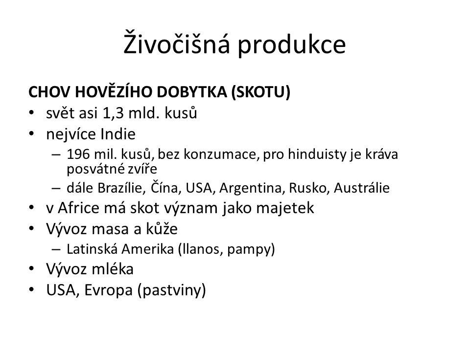 Živočišná produkce CHOV HOVĚZÍHO DOBYTKA (SKOTU)