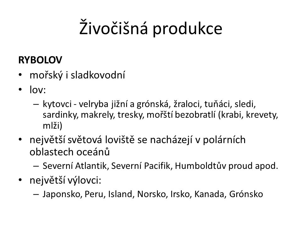 Živočišná produkce RYBOLOV mořský i sladkovodní lov: