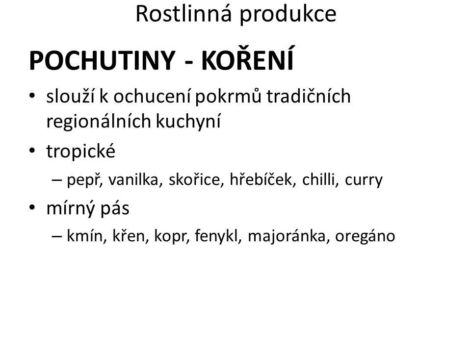 POCHUTINY - KOŘENÍ Rostlinná produkce