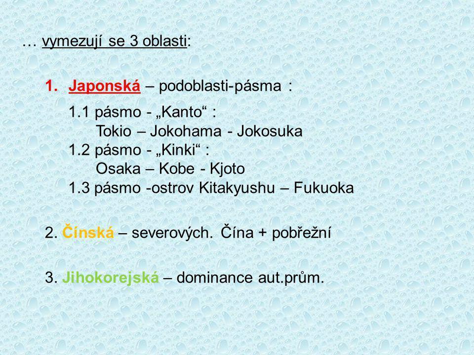 """… vymezují se 3 oblasti: Japonská – podoblasti-pásma : 1 pásmo - """"Kanto : Tokio – Jokohama - Jokosuka."""