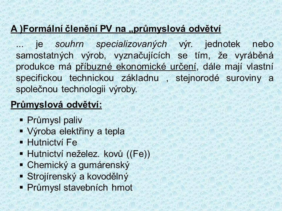 """A )Formální členění PV na """"průmyslová odvětví"""