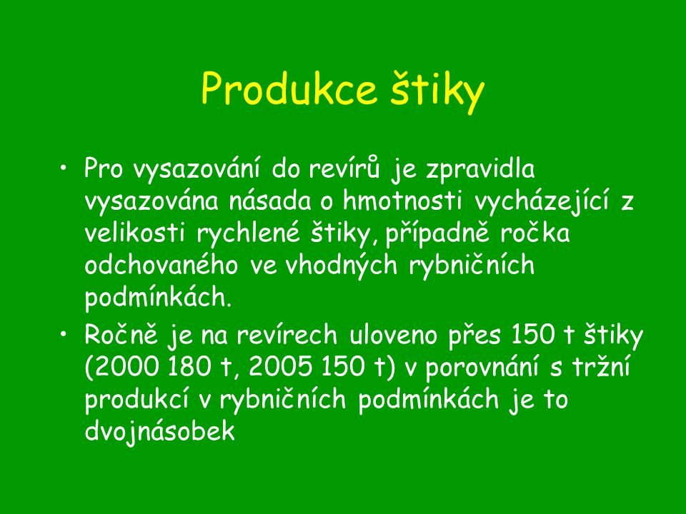 Produkce štiky