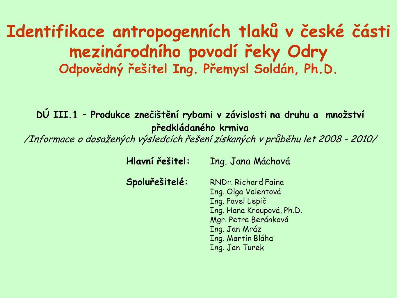 Identifikace antropogenních tlaků v české části mezinárodního povodí řeky Odry Odpovědný řešitel Ing. Přemysl Soldán, Ph.D.
