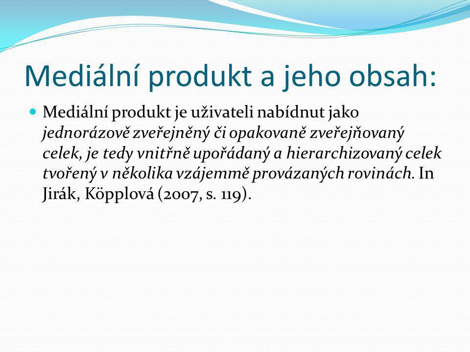 Mediální produkt a jeho obsah: