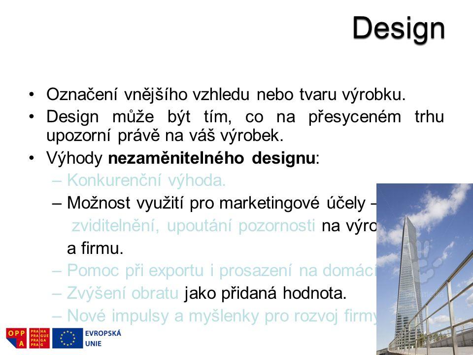 Design Označení vnějšího vzhledu nebo tvaru výrobku.