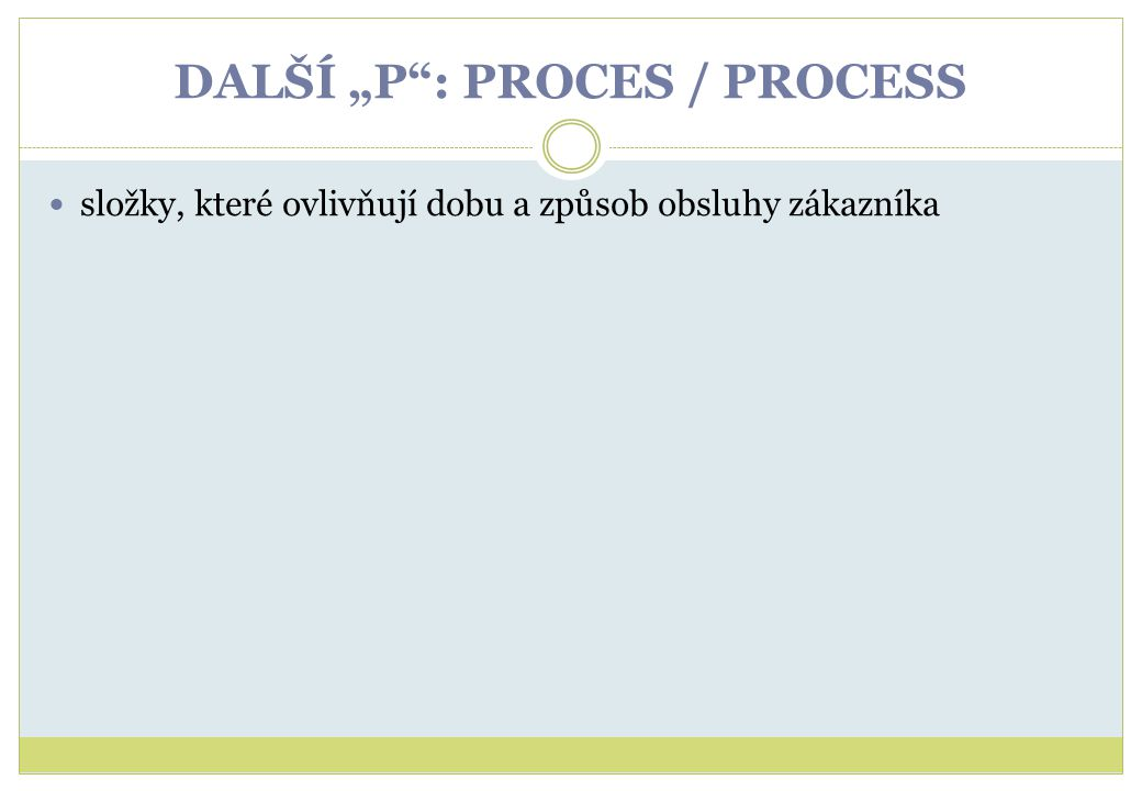 """DALŠÍ """"P : PROCES / PROCESS"""