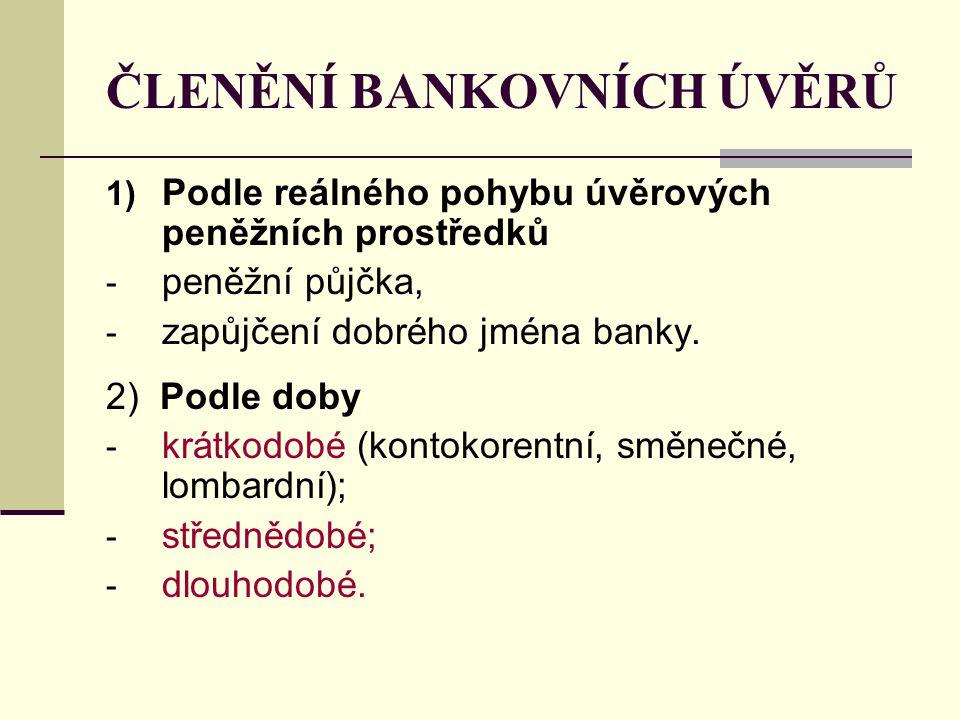 ČLENĚNÍ BANKOVNÍCH ÚVĚRŮ
