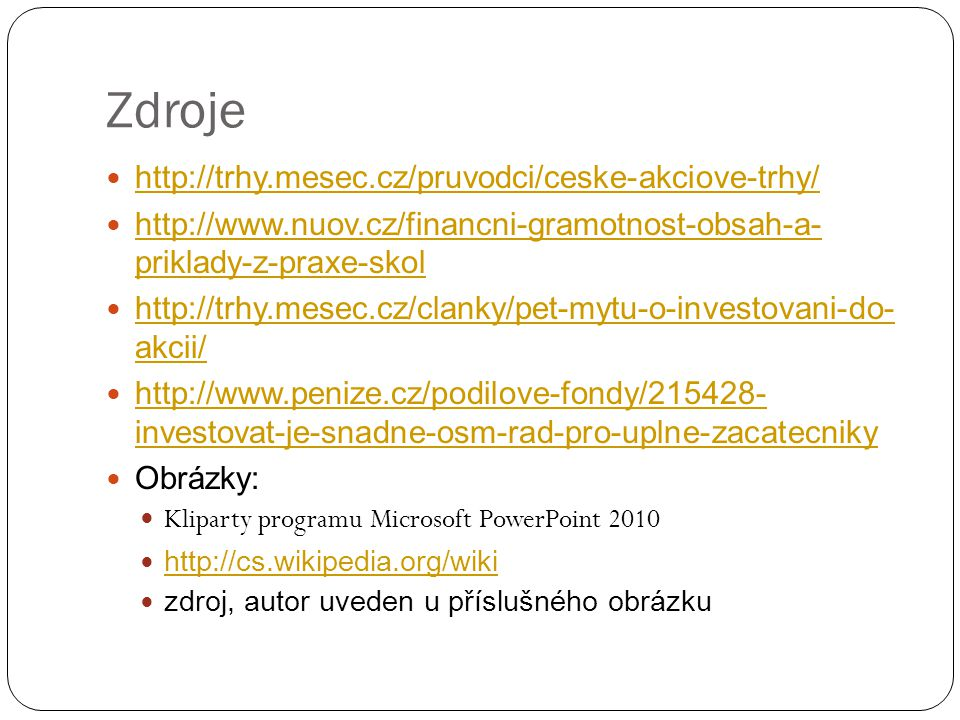 Zdroje http://trhy.mesec.cz/pruvodci/ceske-akciove-trhy/