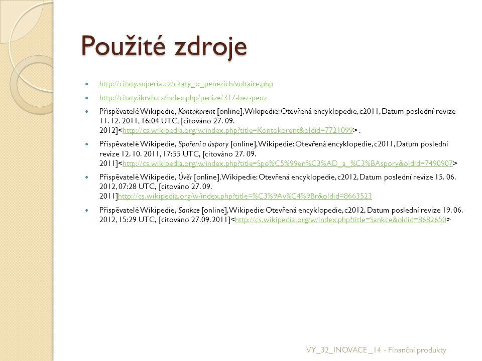 Použité zdroje http://citaty.superia.cz/citaty_o_penezich/voltaire.php