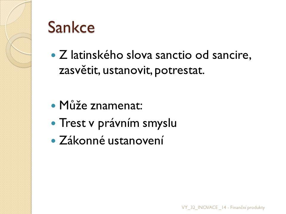 Sankce Z latinského slova sanctio od sancire, zasvětit, ustanovit, potrestat. Může znamenat: Trest v právním smyslu.
