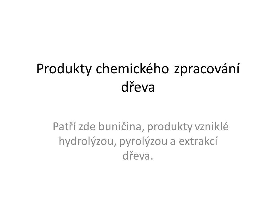 Produkty chemického zpracování dřeva