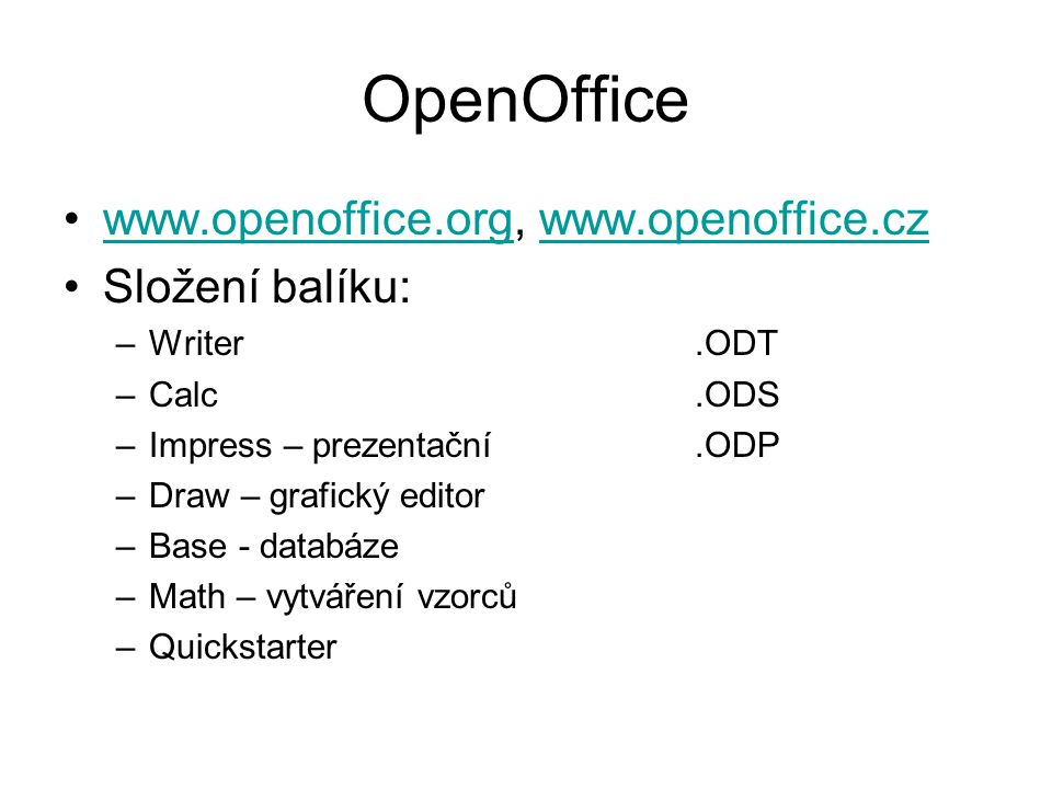 OpenOffice www.openoffice.org, www.openoffice.cz Složení balíku: