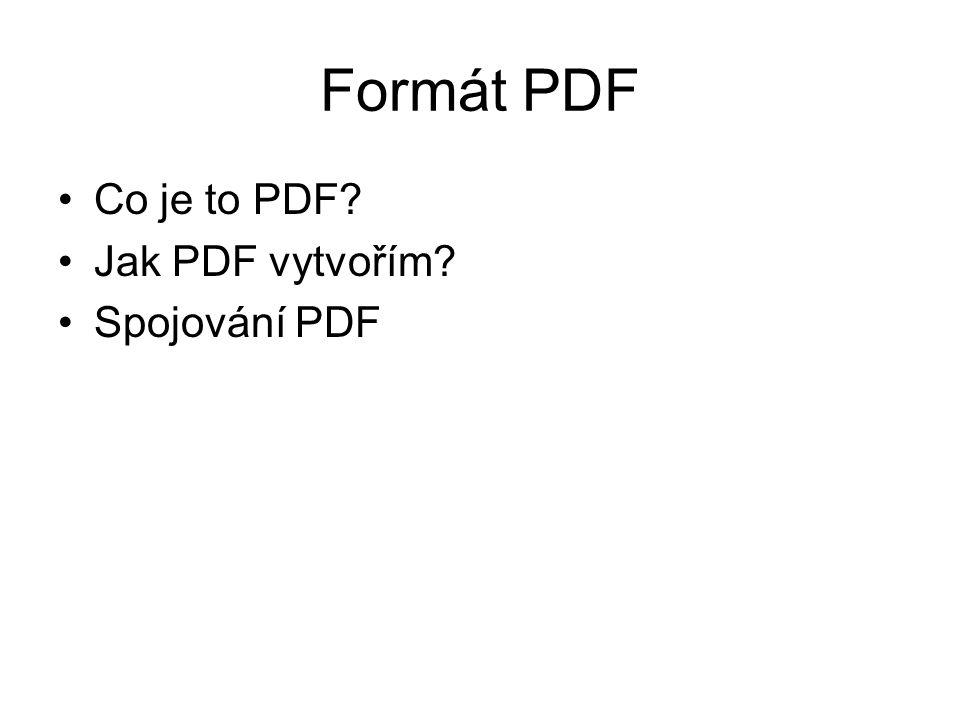 Formát PDF Co je to PDF Jak PDF vytvořím Spojování PDF
